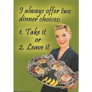 I Always Offer Two Dinner Choices: Retro Fridge Magnet