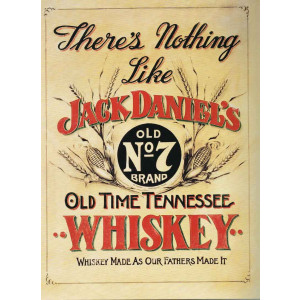 There's Nothing Like Jack Daniels Tin Sign