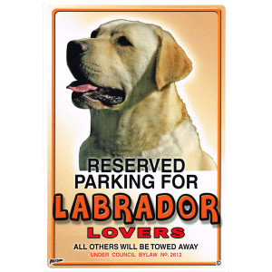 Reserved Parking For Labrador Lovers Parking Sign