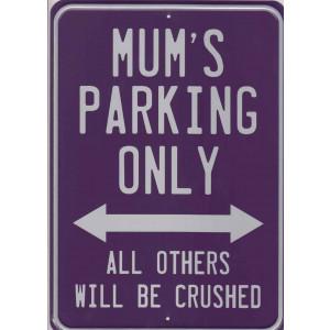 Mums Parking Only Retro Aluminium Sign