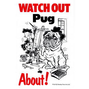 Watch Out Pug About Dog Sign