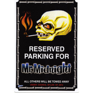 Reserved Parking For Mr Midnight Parking Sign