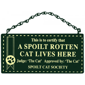 A Spoilt Rotten Cat Lives Here Home & Garden Sign